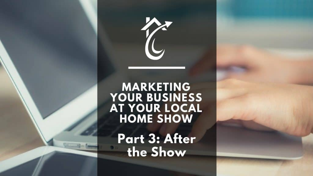 Home Show Marketing After The Show