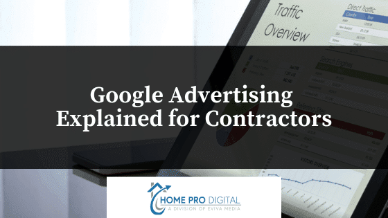 Google Advertising for Home Contractors