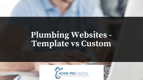 Plumbing Websites - Template vs Custom
