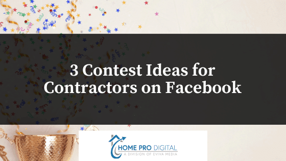 3 Contest Ideas for Contractors on Facebook