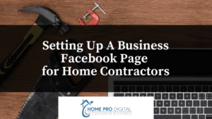 Setting Up A Business Facebook Page for Home Contractors (1)