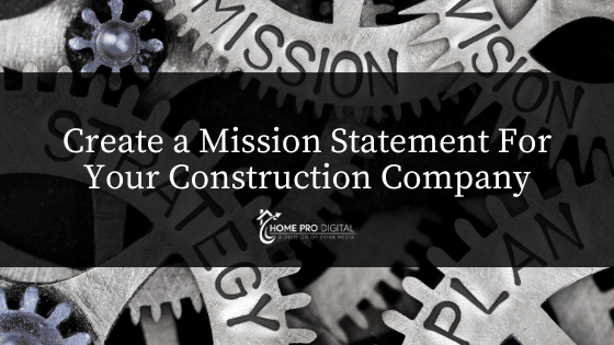 how to create construction company mission statement